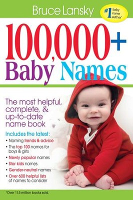 100,000 + Baby Names: The Most Complete Baby Name Book - eBook  -     By: Bruce Lansky