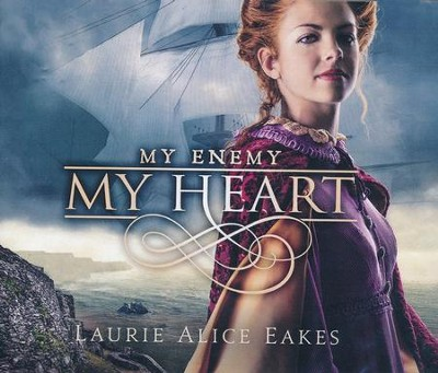 My Enemy, My Heart: unabridged audio book on CD  -     By: Laurie Alice Eakes