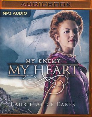 My Enemy, My Heart: unabridged audio book on MP3-CD  -     By: Laurie Alice Eakes