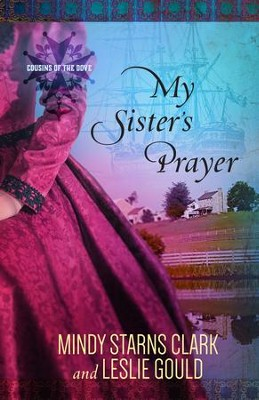 My Sister's Prayer - eBook  -     By: Mindy Starns Clark, Leslie Gould