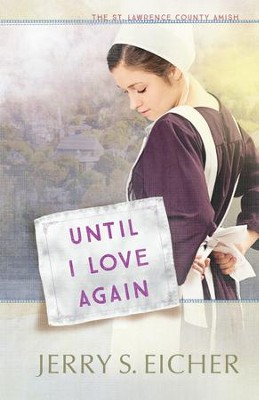 Until I Love Again - eBook  -     By: Jerry S. Eicher