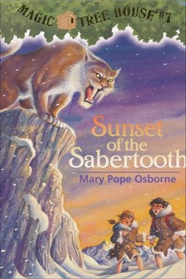Magic Tree House #7: Sunset of the Sabertooth  -     By: Mary Pope Osborne     Illustrated By: Sal Murdocca