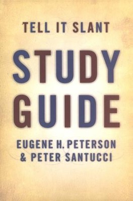 Tell It Slant Study Guide  -     By: Eugene H. Peterson, Peter Santucci