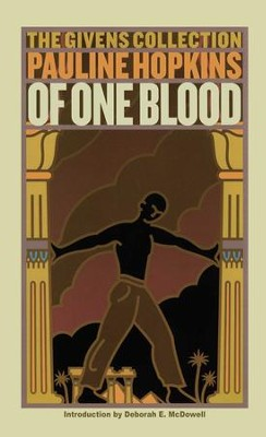 Of One Blood: Or, the Hidden Self: The Givens Collection - eBook  -     By: Pauline Hopkins