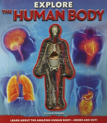 Explore the Human Body  -     By: Luann Colombo