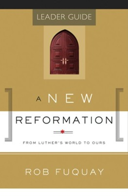 Road to Reformation: From Luther's World to Ours, Leader Guide  -     By: Rob Fuquay