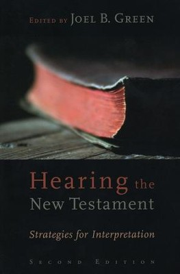 Hearing the New Testament: Strategies for Interpretation, 2nd Edition  -     Edited By: Joel B. Green