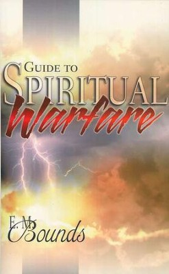 Guide to Spiritual Warfare   -     By: E.M. Bounds