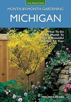 Michigan Month-by-Month Gardening  -     By: Melinda Myers