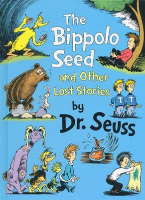 The Bippolo Seed and Other Lost Stories  -     By: Dr. Seuss