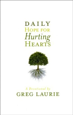Daily Hope For Hurting Hearts: A Devotional  -     By: Greg Laurie