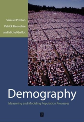 Demography: Measuring and Modeling Population Processes  -     By: Samuel H. Preston