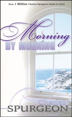 Morning by Morning - Revised Edition  -     By: Charles H. Spurgeon
