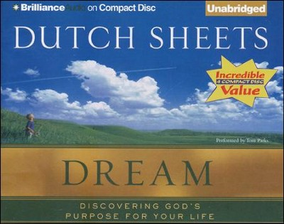 Dream: Discovering God's Purpose for Your Life Unabridged Audiobook on CD  -     By: Dutch Sheets