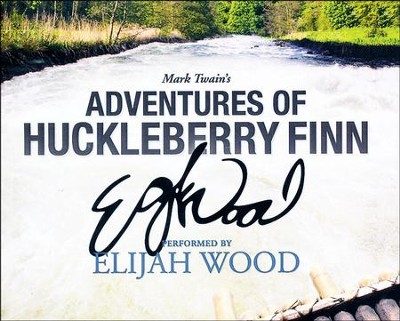 Adventures of Huckleberry Finn - unabridged audio book on CD  -     Narrated By: Elijah Wood     By: Mark Twain