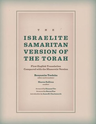 The Israelite Samaritan Version of the Torah    -     Edited By: Benyamin Tsedaka, Sharon Sullivan