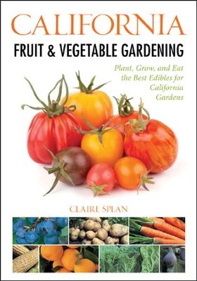 California Fruit and Vegetable Gardening  -     By: Cool Springs Press