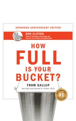 How Full Is Your Bucket? Anniversary Edition  -     By: Tom Rath