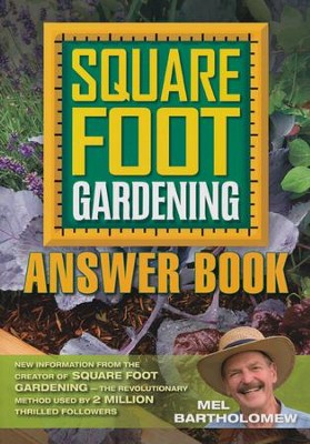 Getting The Most from Your Square Foot Garden Answer Book  -     By: Mel Bartholomew