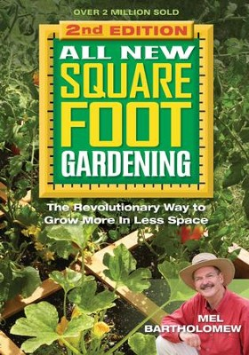 All New Square Foot Gardening  -     By: Mel Bartholomew