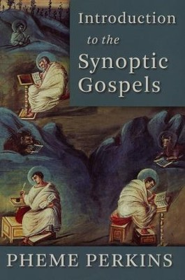 Introduction to the Synoptic Gospels  -     By: Pheme Perkins