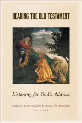 Hearing the Old Testament: Listening for God's Address  -     Edited By: Craig Bartholomew, David Beldman     By: Edited by Craig G. Bartholomew & David J.H. Beldman