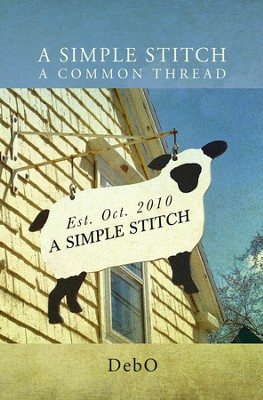 A Simple Stitch, A Common Thread: The Gathering - eBook  -     By: DebO