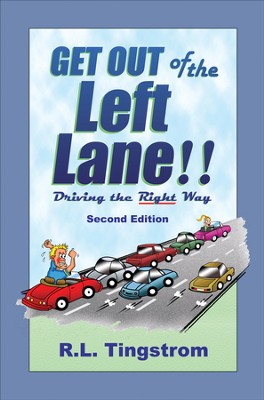 Get Out of the Left Lane!! - eBook  -     By: Ray Tingstrom