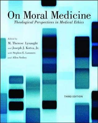 On Moral Medicine: Theological Perspectives in Medical Ethics, Third Edition  -     Edited By: M. Therese Lysaught, Joseph Kotva, Steven E. Lammers     By: Edited by M.T. Lysaught, J. Kotva, Jr. & S.E. Lammers