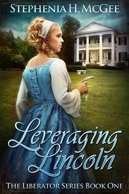 Leveraging Lincoln #1   -     By: Stephenia H. McGee