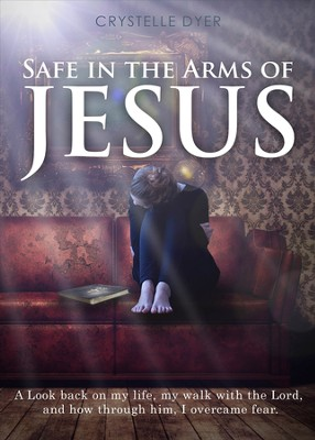 Safe in the Arms of Jesus - eBook  -     By: Crystelle Dyer