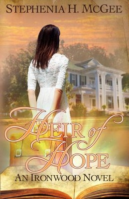 Heir of Hope #2   -     By: Stephenia H. McGee