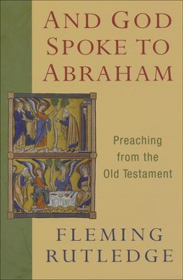 And God Spoke to Abraham: Preaching the Old Testament   -     By: Fleming Rutledge