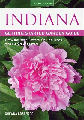 Indiana Getting Started Garden Guide  -     By: Shawna Coronado