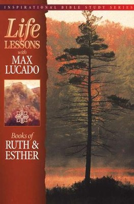 Books of Ruth & Esther Life Lessons Inspirational Series  -     By: Max Lucado