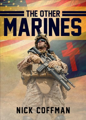 The Other Marines - eBook  -     By: Nick Coffman