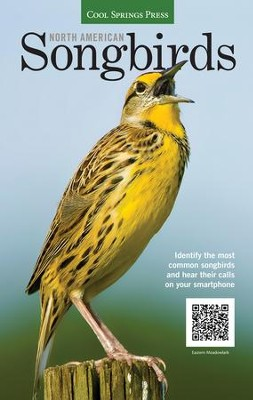 North American Songbirds: Identify the Most Common Songbirds and Hear Their Calls on Your Smartphone  -     By: Dr. Noble Proctor