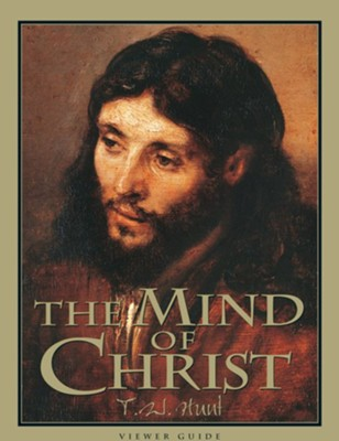 The Mind of Christ, Viewer Guide    -     By: T.W. Hunt, Claude V. King
