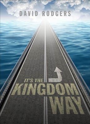 It's the Kingdom Way - eBook  -     By: David Rodgers