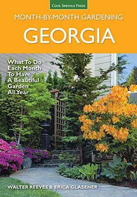 Georgia Month-by-Month Gardening  -     By: Walter Reeves, Erica Glasener