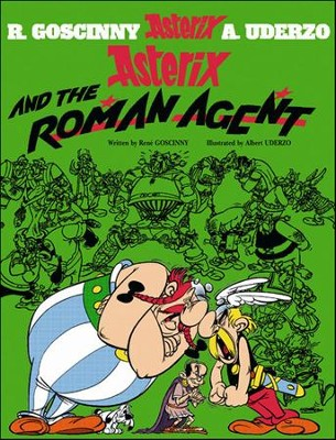 Asterix and the Roman Agent  -     By: Rene Goscinny, Albert Uderzo