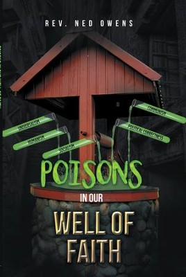 Poisons in Our Well of Faith - eBook  -     By: Rev. Ned Owens