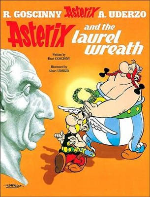 Asterix and the Laurel Wreath  -     By: Rene Goscinny, Albert Uderzo