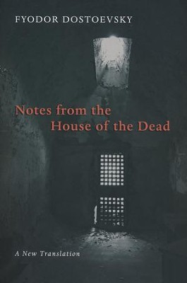 Notes from the House of the Dead  -     By: Fyodor Dostoevsky