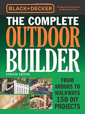 Black & Decker Complete Outdoor Builder  -     By: Cool Springs Press