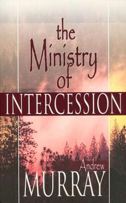Ministry Of Intercession    -     By: Andrew Murray