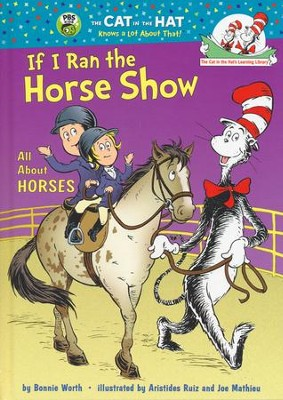 If I Ran the Horse Show: All About Horses   -     By: Bonnie Worth     Illustrated By: Aristides Ruiz, Joe Mathieu III