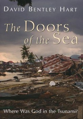 Doors of the Sea: Where Was God in the Tsunami?   -     By: David Bentley Hart