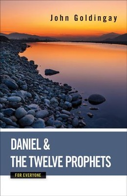 Daniel and the Twelve Prophets for Everyone - eBook  -     By: John Goldingay