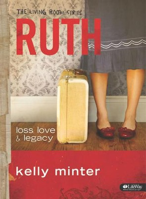 Ruth: Loss, Love, and Legacy, Member Book  -     By: Kelly Minter